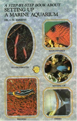 Step by Step Book About Setting Up a Marine Aquarium (Step by Step Book About Series)