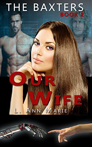The Baxters - Our Wife: Book Two by [Marie, L. Ann]