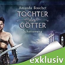 Schattenweg (Tochter der Götter 3) Hörbuch von Amanda Bouchet Gesprochen von: Nora Jokhosha