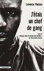 J'étais un chef de gang : Suivi de Voyage dans le monde des bandes