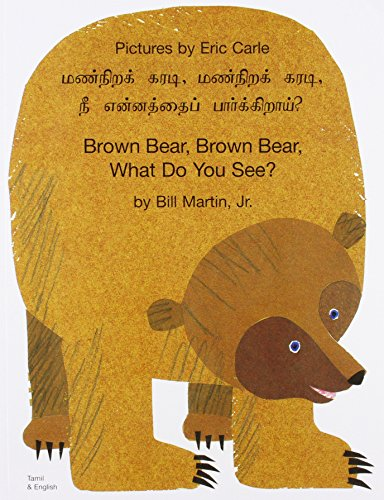 Brown Bear, Brown Bear, What Do You See? In Tamil and English (English and Tamil Edition)