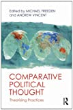 Comparative Political Thought : Theorizing Practices, , 0415632064