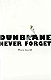 Dunblane: Never Forget