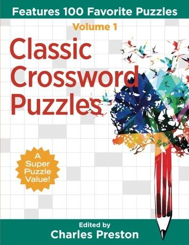 Read Online Classic Crossword Puzzles: Features 100 Favorite Puzzles (Puzzle Books for Fun) (Volume 1) pdf