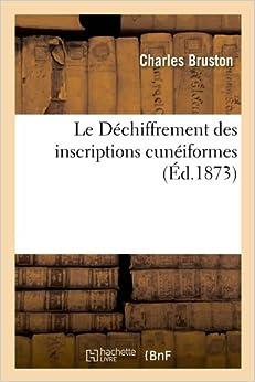Book Le Dechiffrement Des Inscriptions Cuneiformes, (Ed.1873) (Religion)