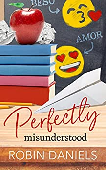 Perfectly Misunderstood (The Perfect Series Book 4) by [Daniels, Robin]