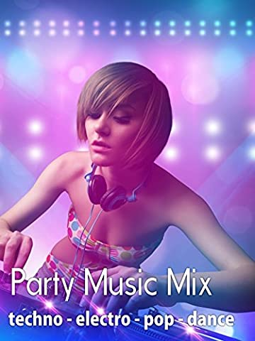 Party Music Mix - Techno Electro Pop Dance (Music Videos For Party)