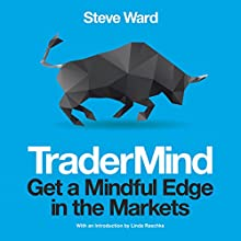 TraderMind: Get a Mindful Edge in the Markets Audiobook by Steve Ward Narrated by Ben Carter