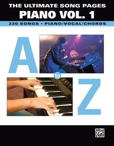 Read Online The Ultimate Song Pages - Piano, Volume 1: A to Z PDF