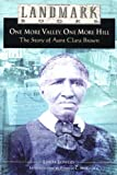 img - for One More Valley, One More Hill: The Story of Aunt Clara Brown (Landmark Books) book / textbook / text book