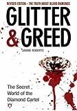 Glitter & Greed: The Secret World of the Diamond Cartel