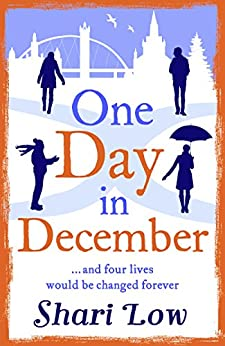 One Day in December: The heart-warming bestseller which will make you laugh and cry by [Low, Shari]