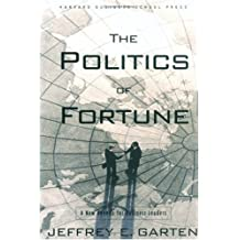 The Politics of Fortune: A New Agenda For Business Leaders by Jeffrey E. Garten (2002-11-04)