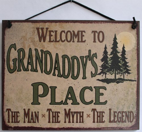 """Sign with Pine Tree's Saying """"Welcome To Grandaddy's Place THE MAN, THE MYTH, THE LEGEND."""" Decorative Fun Universal Household Signs from Egbert's Treasures"""