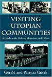 Visiting Utopian Communities, Gerald L. Gutek and Patricia Gutek, 1570032106
