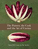 The Painter, The Cook & The Art of Cucina
