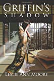 Griffin's Shadow, Leslie Moore, 0615775403