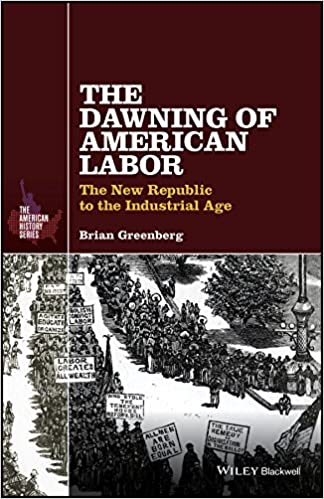 The Dawning Of American Labor The New Republic To The
