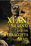 Xi'an, Shaanxi: Chang'an and the Terracotta Army, First Edition (Odyssey Illustrated Guide)