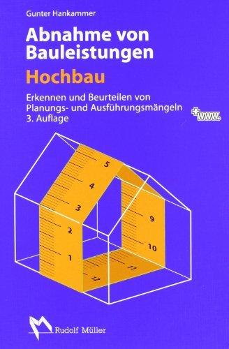 Abnahme von Bauleistungen- Hochbau: Erkennen und Beurteilen von Planungs- und Ausführungsmängeln by Gunter Hankammer (2007-06-15)