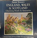 Karen Brown's England, Wales and Scotland Charming Hotels and Itineraries 1996, June Brown and Karen Brown, 0930328329