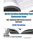 North Carolina Swimming Pool Contractor Exam 100+ Unofficial Self Practice Exercise Questions 2018/19 Edition
