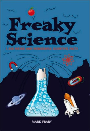 Download Freaky Science:  1,500 Weird and Wonderful Scientific Facts pdf epub