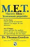 M. E. T. Maestros Eficaz y Tecnicamente Preparados (T. E. T. Teachers Effectiveness Training), Thomas Gordon, 9681307313
