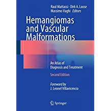 Hemangiomas and Vascular Malformations: An Atlas of Diagnosis and Treatment