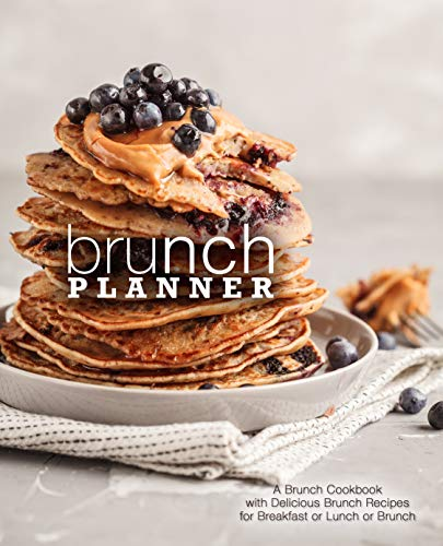 Brunch Planner: A Brunch Cookbook with Delicious Recipes for Breakfast, Lunch, or Brunch by [Press, BookSumo]