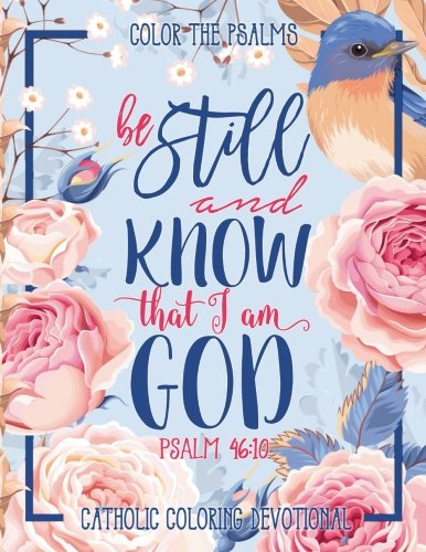 Coloring Books for Seniors: Including Books for Dementia and Alzheimers - Color The Psalms: Catholic Coloring Devotional (Religious & Inspirational Bible Verse Coloring Books For Grown-Ups)