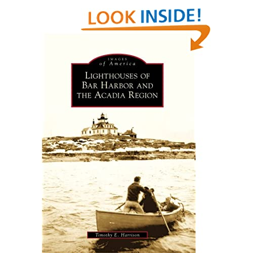Lighthouses Bar Harbor/Acadia Region, ME (IMG) (Images of America (Arcadia Publishing)) Timothy E. Harrison