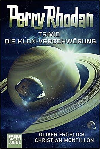 Oliver Fröhlich, Christian Montillon - Trivid: Die Klonverschwörung