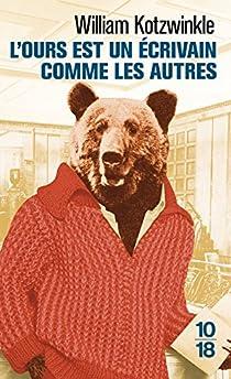 L'ours est un écrivain comme les autres par Kotzwinkle