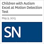 Children with Autism Excel at Motion Detection Test | Laura Sanders