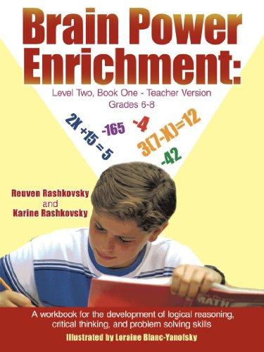 Brain Power Enrichment: Level Two, Book One-Teacher Version Grades 6-8: A Workbook for the Development of Logical Reasoning, Critical Thinking, and Problem Solving Skills