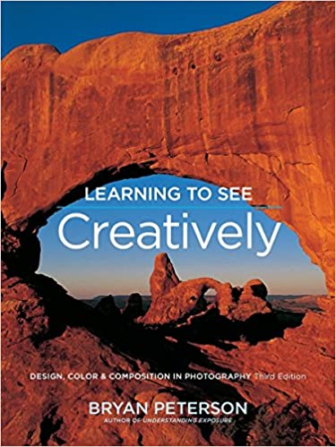 learning to see creatively third edition design color and composition in photography 3rd edition
