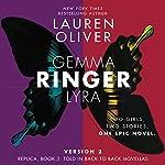 Ringer, Version 2: Replica, Book 2, Told in Back to Back Novellas | Lauren Oliver