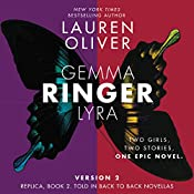 Ringer, Version 2: Replica, Book 2, Told in Back to Back Novellas | Lauren Oliver