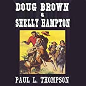 Doug Brown & Shelly Hampton: Old West Novels, Book 34 | Paul L. Thompson