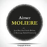 Aimer Molière    Molière