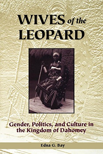 (Wives of the Leopard: Gender, Politics, and Culture in the Kingdom of Dahomey)