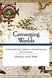 Converging Worlds, Breen, Louise, 0415995612
