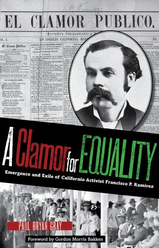 A Clamor for Equality: Emergence and Exile of Californio Activist Francisco P. Ramírez (American Liberty and Justice)