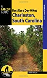 Best Easy Day Hikes Charleston, South Carolina (Best Easy Day Hikes Series)