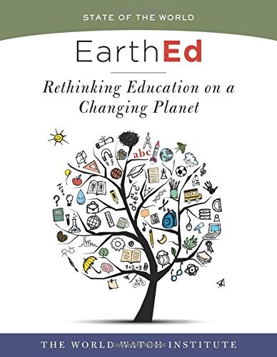 EarthEd (State of the World): Rethinking Education on a Changing Planet
