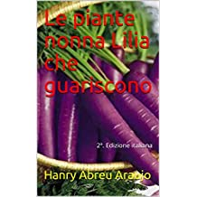 Le piante nonna Lilia che guariscono: 2ª. Edizione italiana (Portuguese Edition)
