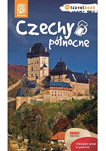 Czechy pólnocne Travelbook (Polish Edition)