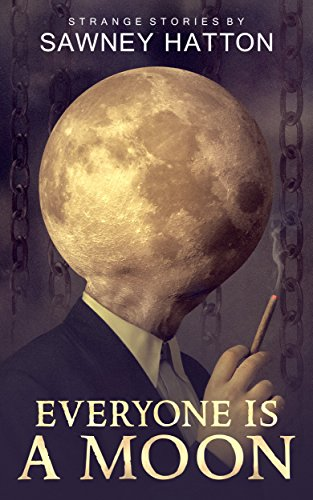 Everyone Is A Moon by Sawney Hatton ebook deal