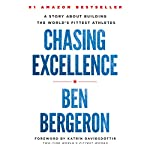 Chasing Excellence: A Story About Building the World's Fittest Athletes | Ben Bergeron